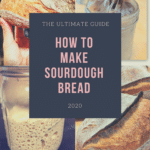 How to Bake Sourdough Bread: Ultimate Beginner's Guide (2020)