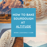 How to Make High-Altitude Sourdough Bread