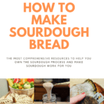 The complete resource guide on how to make easy sourdough starter and bread